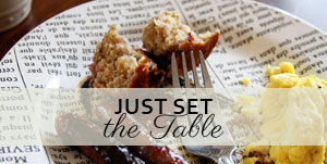 Just Set The Table - doing what we're called to do - ordinaryawesome.com