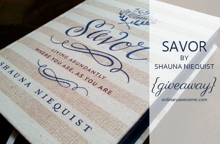 Living Abundantly Where You Are, As You Are {Savor GIVEAWAY!}