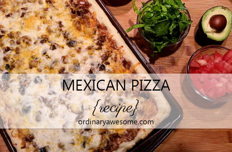 Mexican Pizza: A Fast and Easy Weeknight Meal!