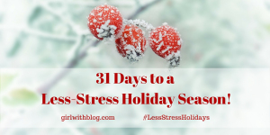 31 Days to a Less-Stress Holiday Season
